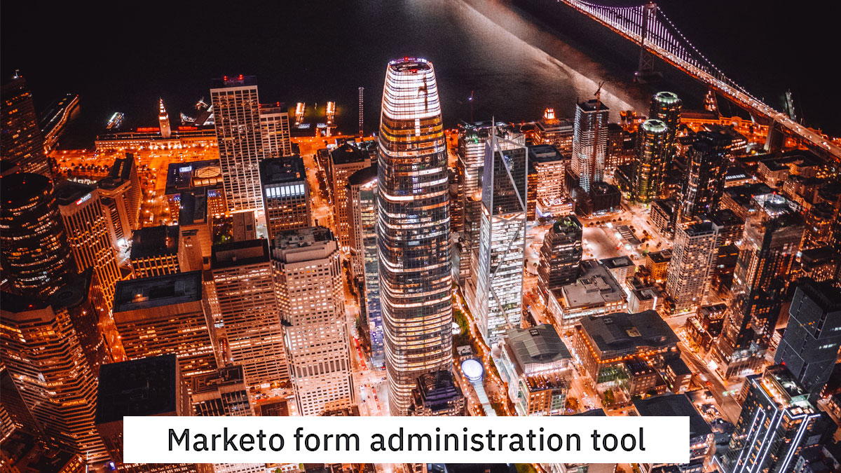 Marketo form administration tool - add or update field for all forms at once